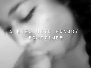 a girl gets hungry sometimesHD Sex Videos
